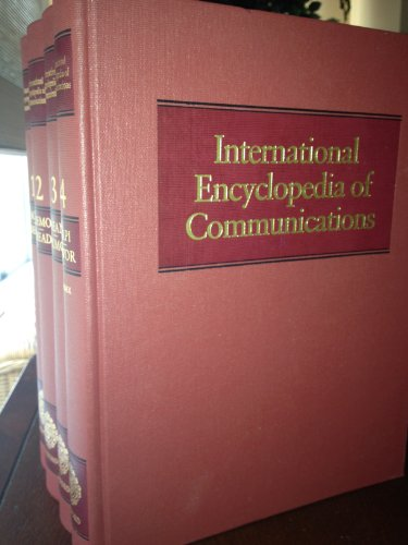 International Encyclopedia of Communications (four Volumes) 9780195049947 The Internationa Encyclopedia of Communications, published jointly with the Annenberg School of Communications at the University of Penn