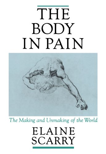 9780195049961: The Body in Pain: The Making and Unmaking of the World