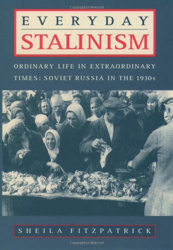 9780195050004: Everyday Stalinism: Ordinary Life in Extraordinary Times: Soviet Russia in the 1930s