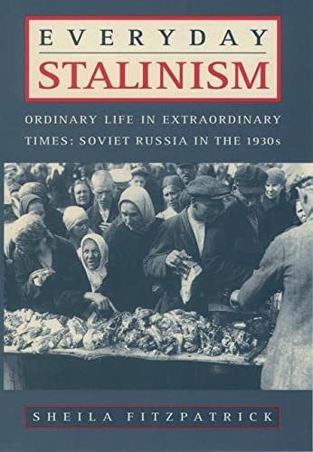9780195050011: Everyday Stalinism: Ordinary Life in Extraordinary Times: Soviet Russia in the 1930s