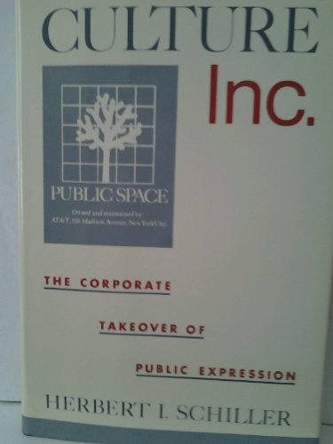 9780195050059: Culture, Inc.: The Corporate Takeover of Public Expression