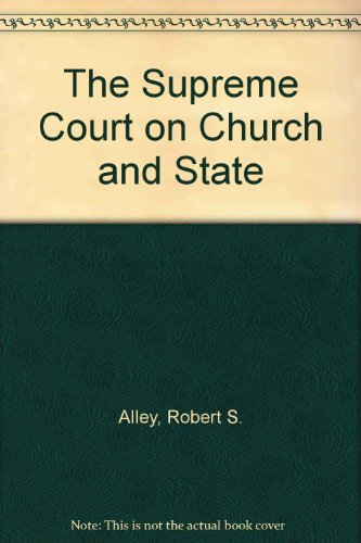 9780195050288: The Supreme Court on Church and State