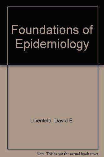 Foundations of Epidemiology: David E. Lilienfeld,