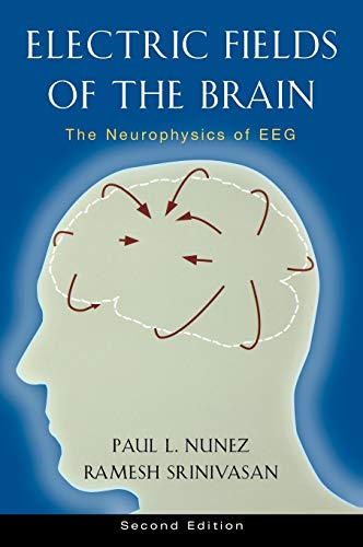 9780195050387: Electric Fields of the Brain: The Neurophysics of EEG, 2nd Edition