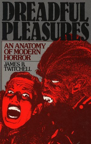 9780195050677: Dreadful Pleasures: Anatomy of Modern Horror