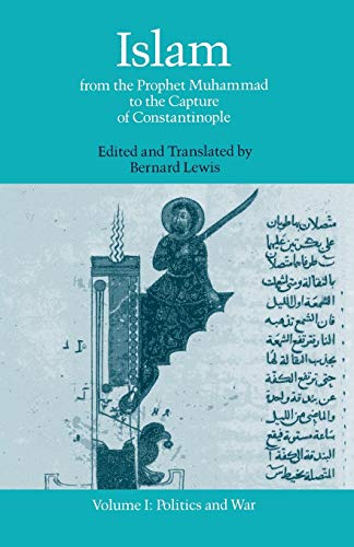 9780195050875: Islam from the Prophet Muhammad to the Capture of Constantinople: Volume I: Politics and War: Politics and War Vol 1