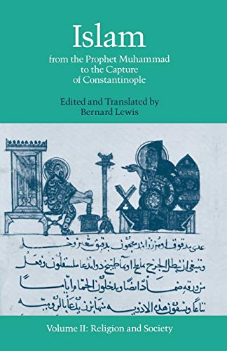 9780195050882: Islam from the Prophet Muhammad to the Capture of Constantinople: Volume II: Religion and Society: Religion and Society Vol 2