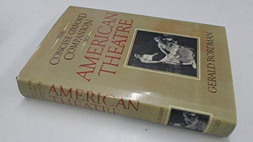 THE CONCISE OXFORD COMPANION TO AMERICAN THEATRE: Bordman, Gerald