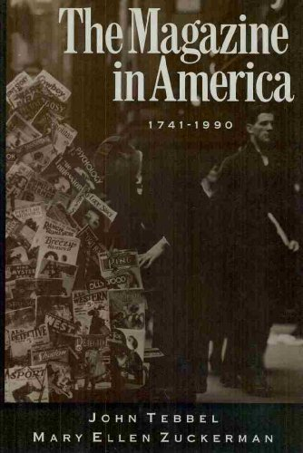 The Magazine in America, 1741-1990: John Tebbel, Mary