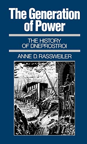 9780195051667: The Generation of Power: The History of Dneprostroi