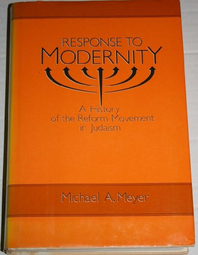 9780195051674: Response to Modernity: A History of the Reform Movement in Judaism (Studies in Jewish History)