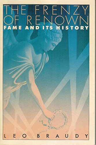 9780195051780: The Frenzy of Renown: Fame and Its History