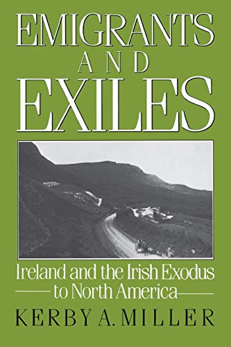 9780195051872: Emigrants and Exiles: Ireland and the Irish Exodus to North America (Oxford Paperbacks)