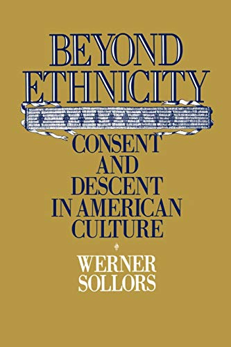 9780195051933: Beyond Ethnicity: Consent & Descent in American Culture: Consent and Descent in American Culture