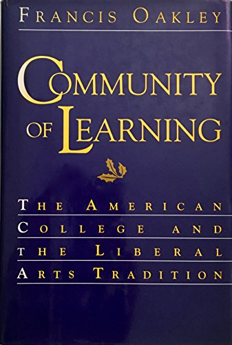 9780195051995: Community of Learning: The American College and the Liberal Arts Tradition