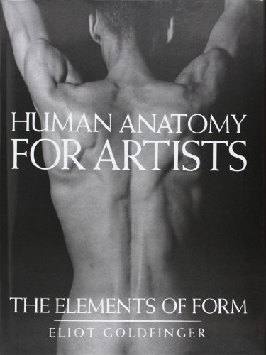 Human Anatomy for Artists: The Elements of Form (0): Goldfinger, Eliot