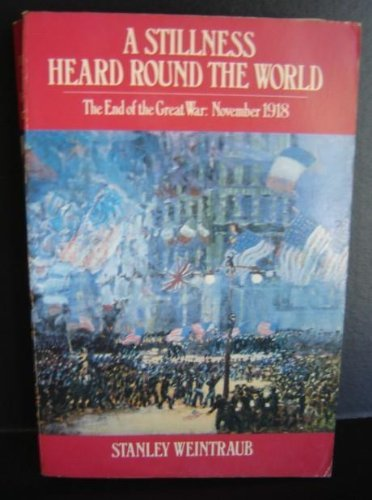 9780195052084: A Stillness Heard Round the World: The End of the Great War: November 1918 (Oxford Paperbacks)