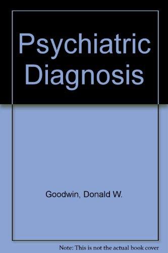 Psychiatric Diagnosis: Goodwin, Donald W.; Guze, Samuel B.
