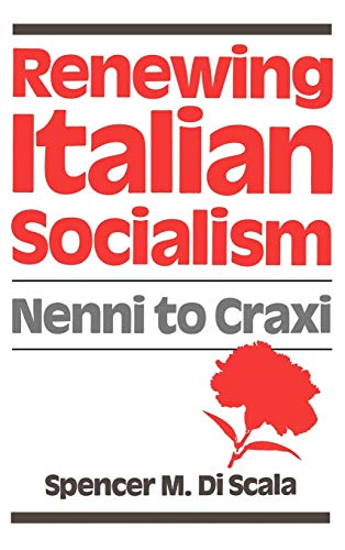9780195052350: Renewing Italian Socialism: Nenni to Craxi