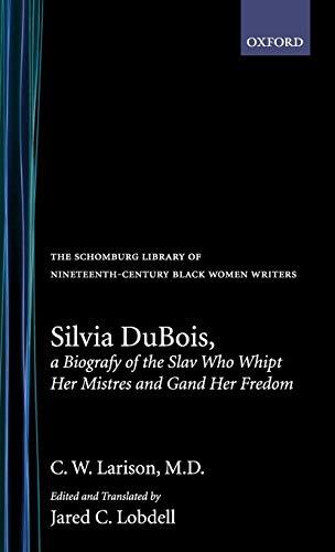 Silvia Dubois, A Biografy of the Slav: Larison, C. W.,