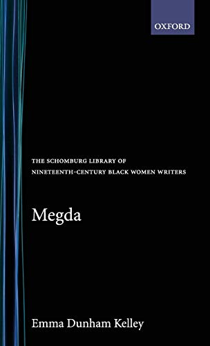 Megda (The Schomburg Library of Nineteenth-Century Black: Emma Dunham Kelley,