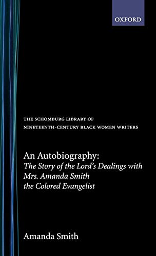 9780195052619: An Autobiography: The Story of the Lord's Dealings with Mrs. Amanda Smith the Colored Evangelist (The Schomburg Library of Nineteenth-Century Black Women Writers)