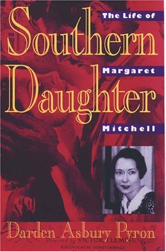 Southern Daughter The Life of Margaret Mitchell