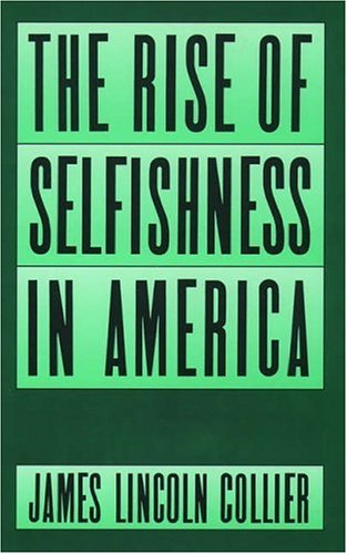 9780195052770: The Rise of Selfishness in America