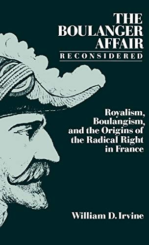 9780195053340: The Boulanger Affair Reconsidered: Royalism, Boulangism, and the Origins of the Radical Right in France