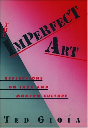 9780195053432: The Imperfect Art: Reflections on Jazz and Modern Culture