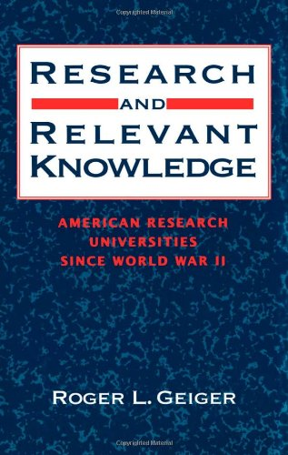 9780195053463: Research and Relevant Knowledge: American Research Universities Since World War II