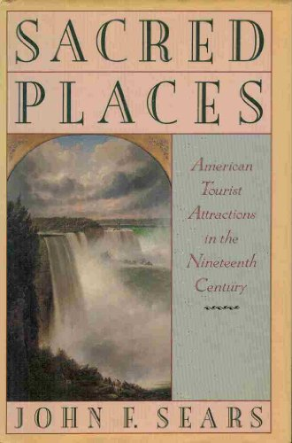 9780195053500: Sacred Places: American Tourist Attractions in the Nineteenth Century