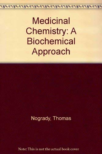 9780195053685: Medicinal Chemistry: A Biochemical Approach