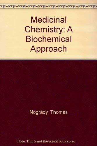 9780195053685: Medicinal Chemistry: A Biochemical Approach
