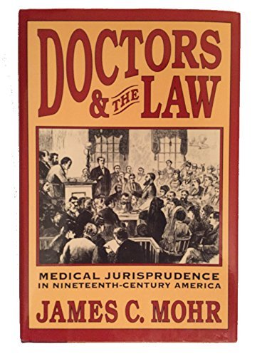Doctors and the Law: Medical Jurisprudence in: James C. Mohr