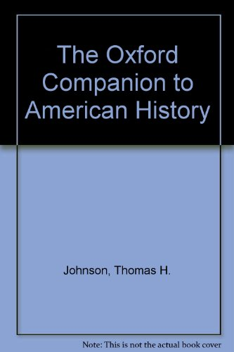 The Oxford Companion to American History (0195053885) by Johnson, Thomas H.; Carnes, Mark C.