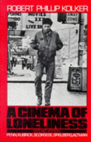 9780195053906: A Cinema of Loneliness: Penn, Kubrick, Scorsese, Spielberg, Altman