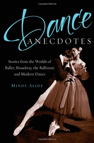 9780195054118: Dance Anecdotes: Stories from the Worlds of Ballet, Broadway, the Ballroom, and Modern Dance