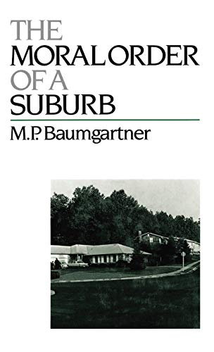 9780195054132: The Moral Order of a Suburb