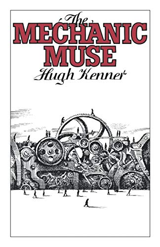 The Mechanic Muse.: Kenner, Hugh