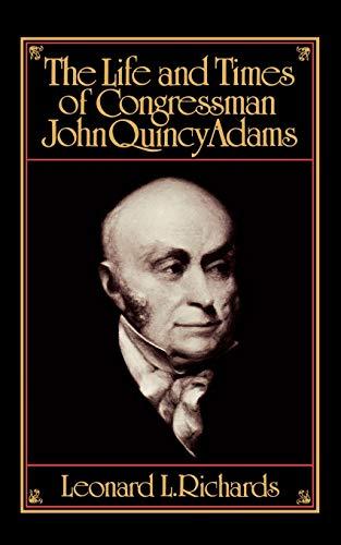 The Life and Times of Congressman John: Richards, Leonard L.