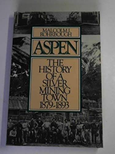 9780195054286: Aspen: The History of a Silver-Mining Town, 1879-1893