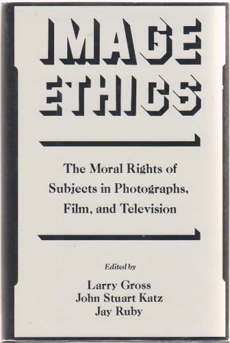 9780195054330: Image Ethics: The Moral Rights of Subjects in Photographs, Film, and Television (Communication & Society)
