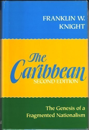 9780195054408: The Caribbean: The Genesis of a Fragmented Nationalism (Latin American Histories)