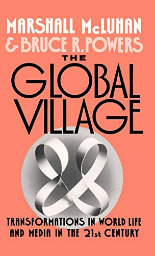 9780195054446: The Global Village: Transformations in World Life and Media in the 21st Century (Communication and Society)