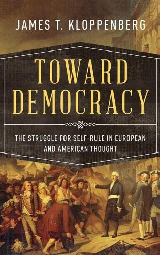 9780195054613: Toward Democracy: The Struggle for Self-Rule in European and American Thought