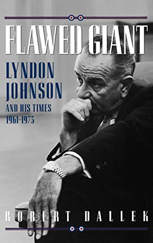 9780195054651: Flawed Giant: Lyndon B. Johnson and His Times, 1961-1973