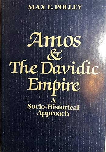 Amos and the Davidic Empire: A Socio-Historical Approach