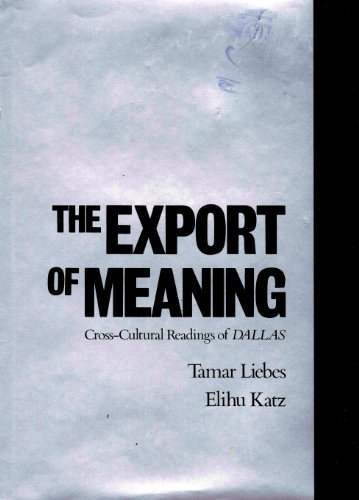 9780195054873: The Export of Meaning: Cross-Cultural Readings of Dallas