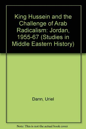 King Hussein and the Challenge of Arab: Dann, Uriel